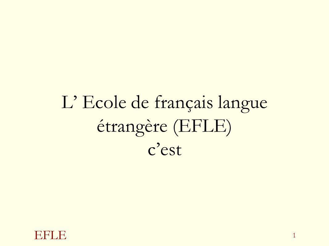L' Ecole de français langue étrangère (EFLE) c'est