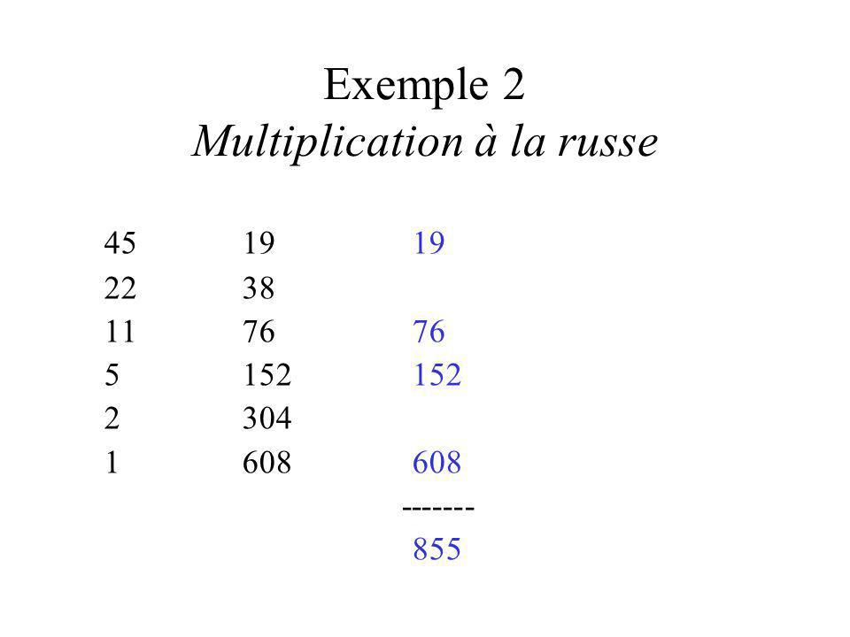 Exemple 2 Multiplication à la russe