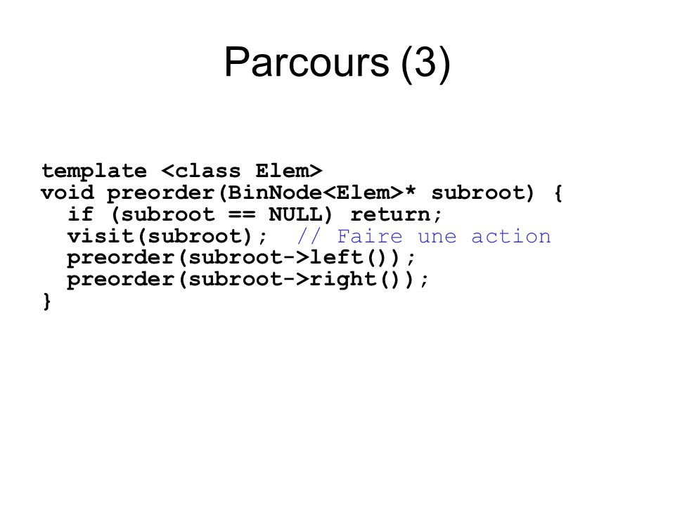 Parcours (3) template <class Elem>