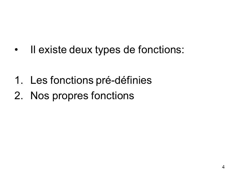 Il existe deux types de fonctions: