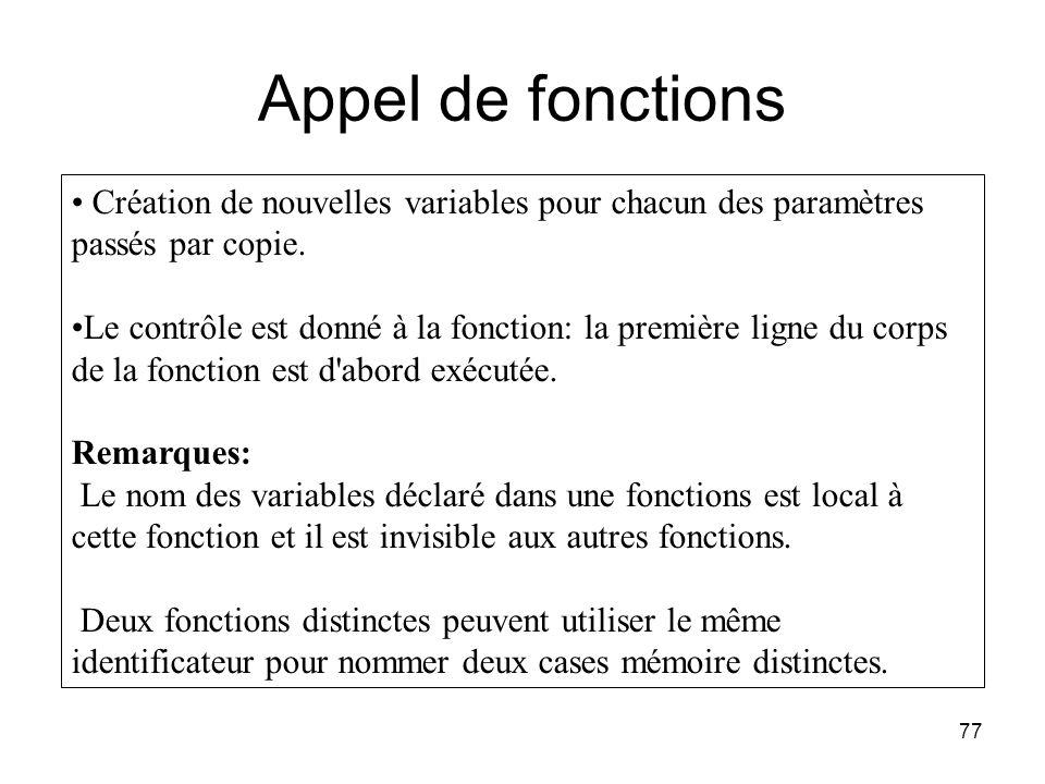 Appel de fonctions Création de nouvelles variables pour chacun des paramètres passés par copie.