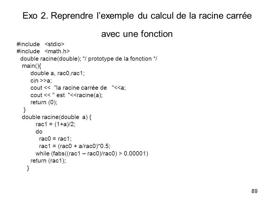 Exo 2. Reprendre l'exemple du calcul de la racine carrée avec une fonction