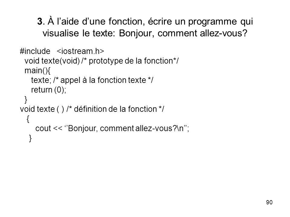 3. À l'aide d'une fonction, écrire un programme qui visualise le texte: Bonjour, comment allez-vous