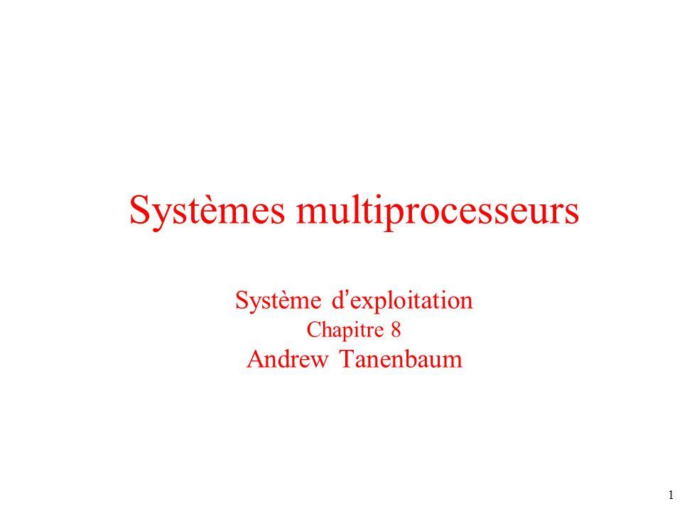 Systèmes multiprocesseurs Système d'exploitation Chapitre 8 Andrew Tanenbaum