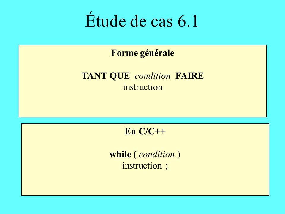 TANT QUE condition FAIRE