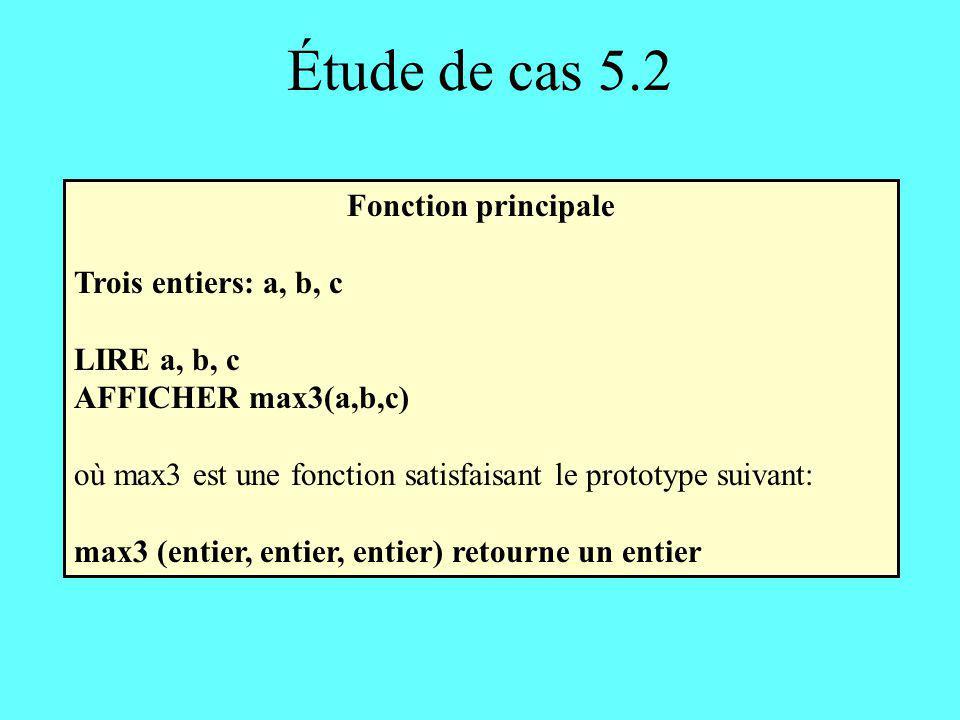 Étude de cas 5.2 Fonction principale Trois entiers: a, b, c