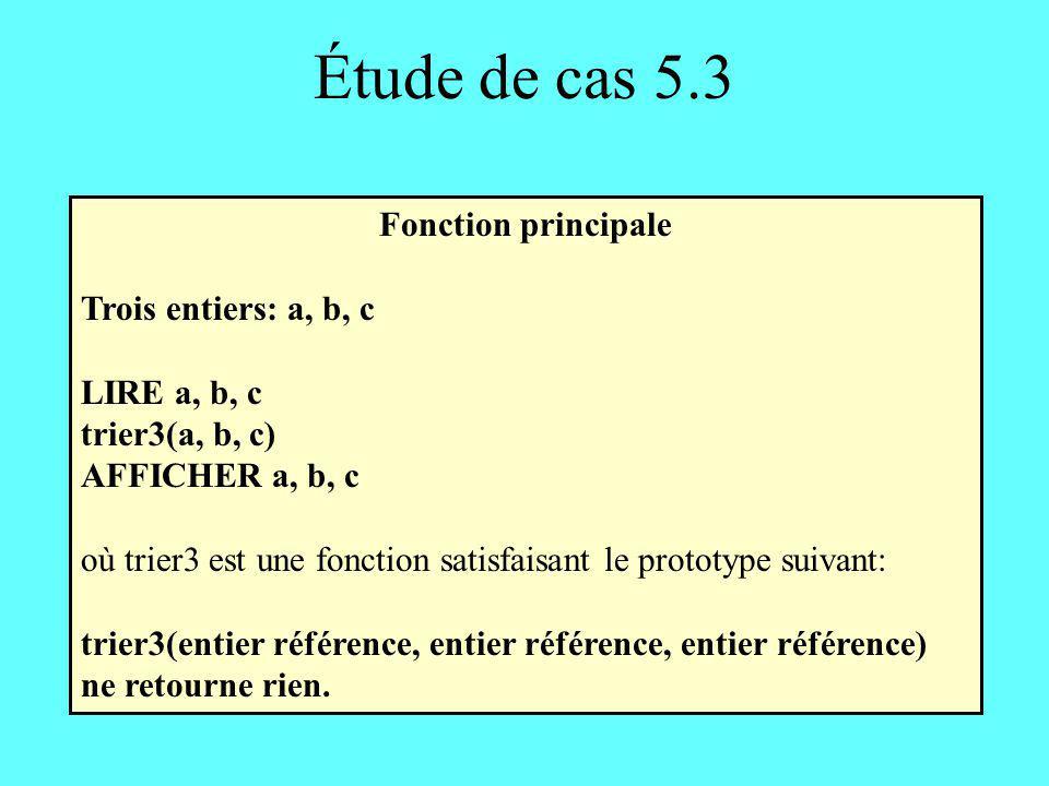 Étude de cas 5.3 Fonction principale Trois entiers: a, b, c