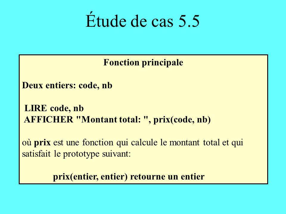 Étude de cas 5.5 Fonction principale Deux entiers: code, nb