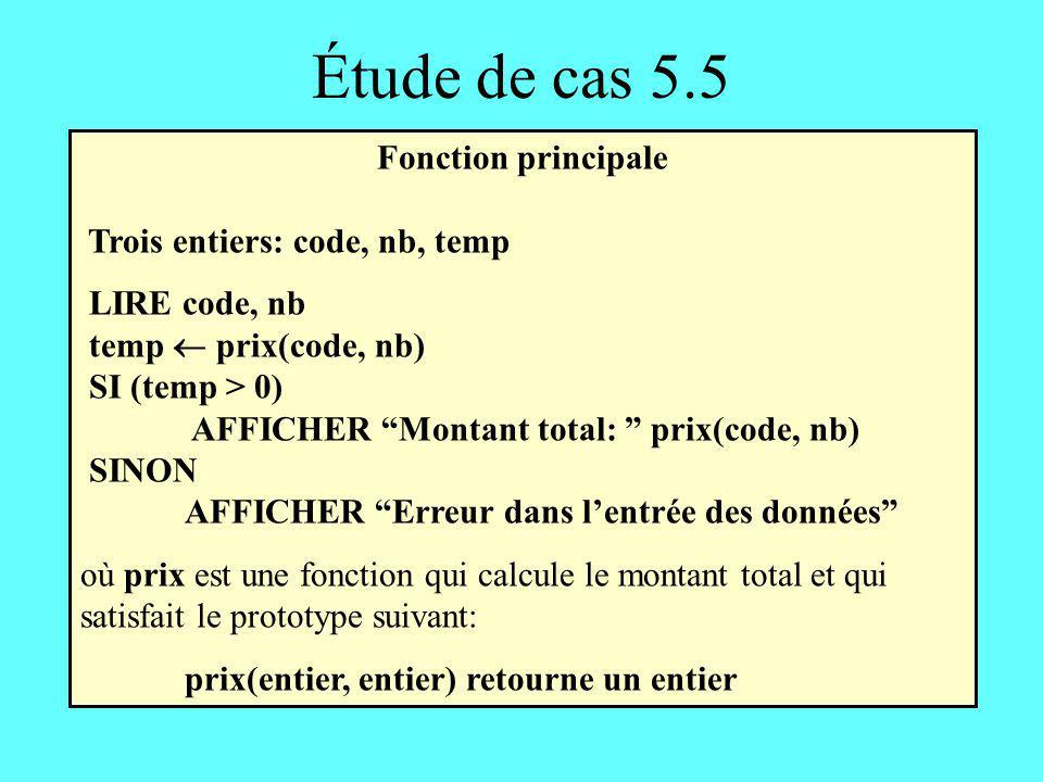 Étude de cas 5.5 Fonction principale Trois entiers: code, nb, temp