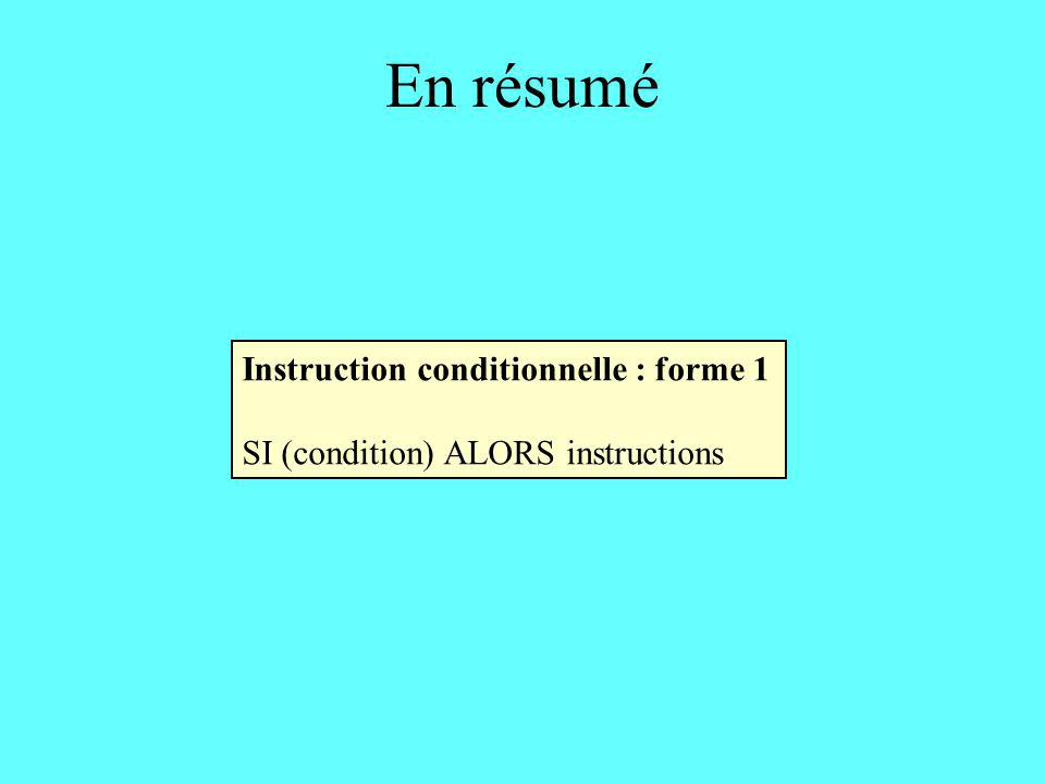 En résumé Instruction conditionnelle : forme 1