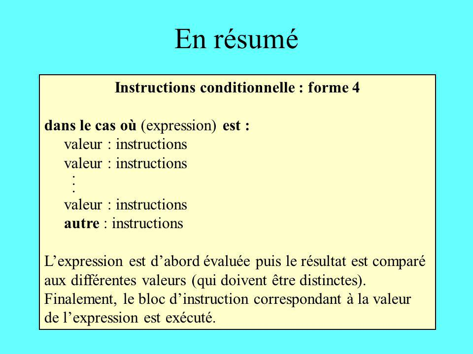 Instructions conditionnelle : forme 4