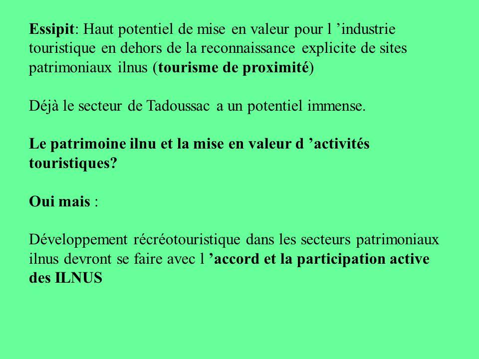 Essipit: Haut potentiel de mise en valeur pour l 'industrie touristique en dehors de la reconnaissance explicite de sites patrimoniaux ilnus (tourisme de proximité)