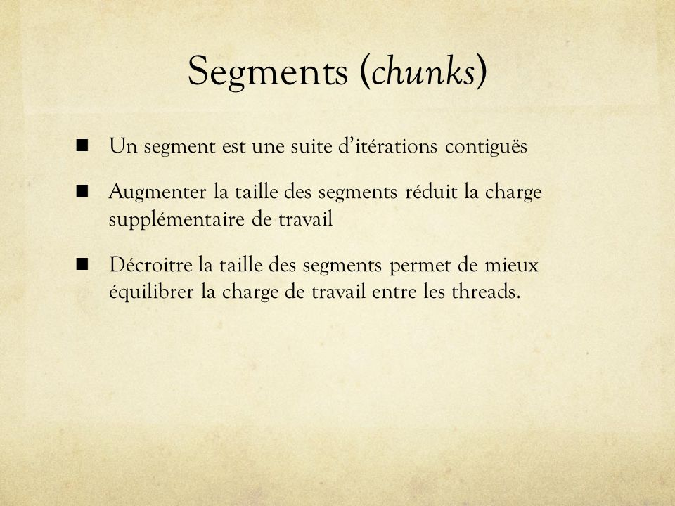Segments (chunks) Un segment est une suite d'itérations contiguës