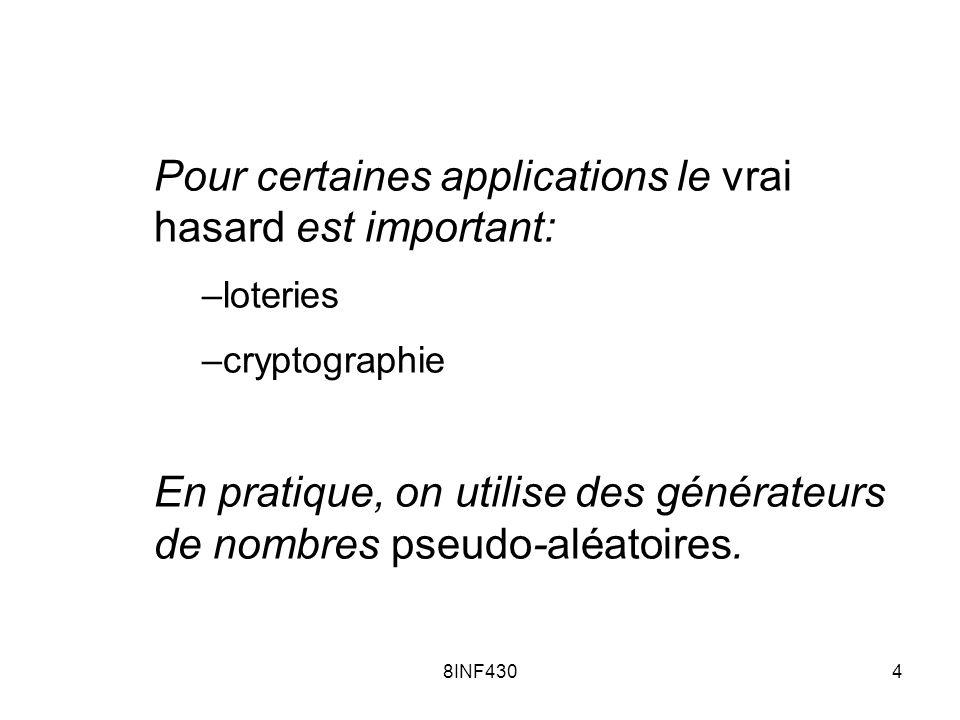 Pour certaines applications le vrai hasard est important: