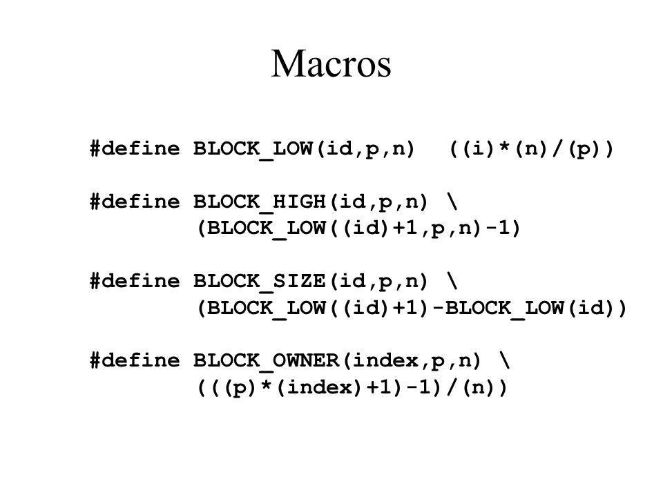 Macros #define BLOCK_LOW(id,p,n) ((i)*(n)/(p))