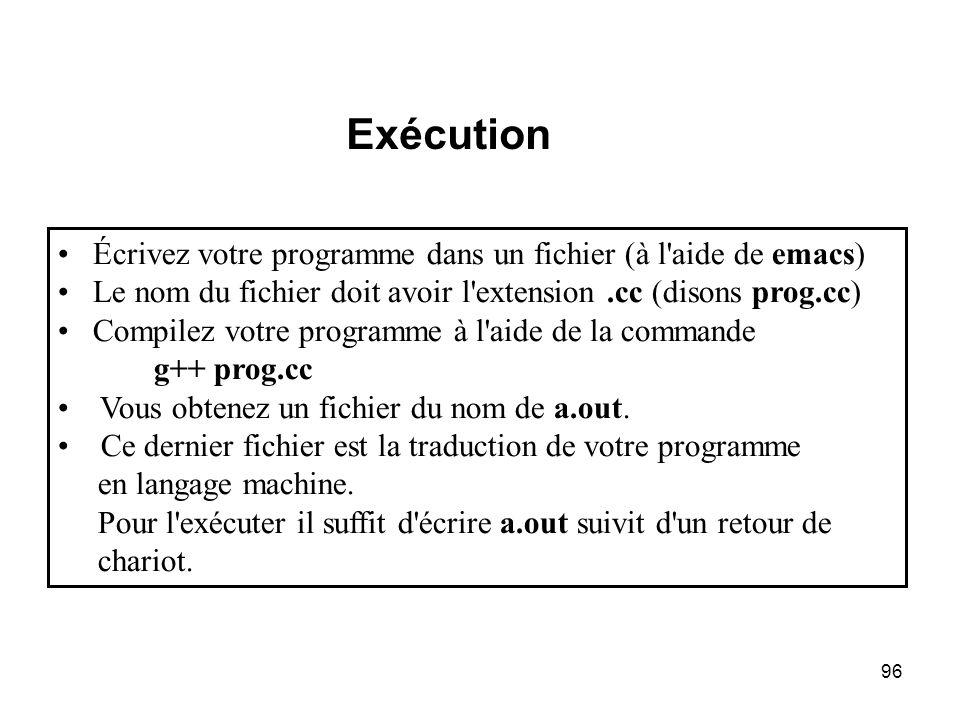 Exécution Écrivez votre programme dans un fichier (à l aide de emacs)