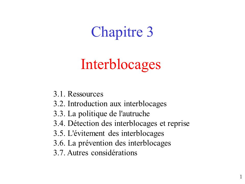 Chapitre 3 Interblocages 3.1. Ressources