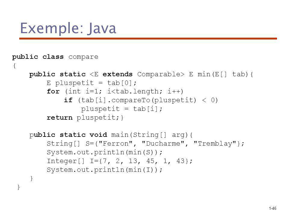 Exemple: Java public class compare {