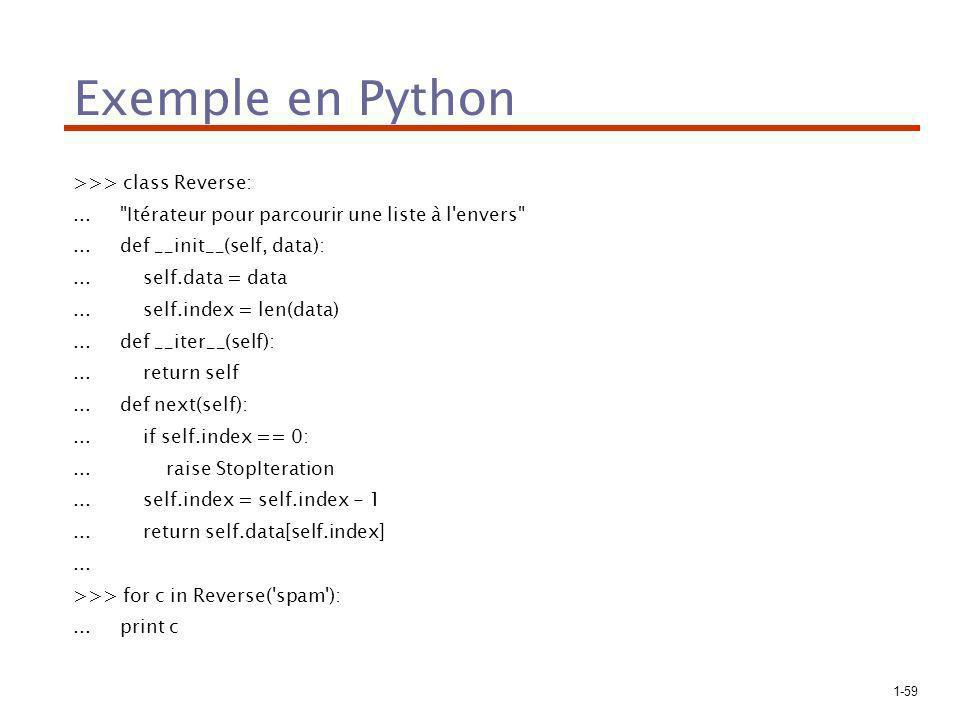 Exemple en Python >>> class Reverse: