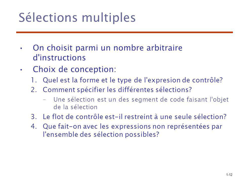 Sélections multiples On choisit parmi un nombre arbitraire d instructions. Choix de conception: