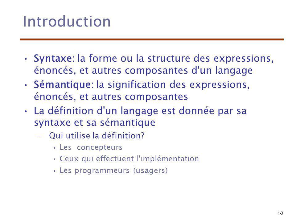 Introduction Syntaxe: la forme ou la structure des expressions, énoncés, et autres composantes d un langage.
