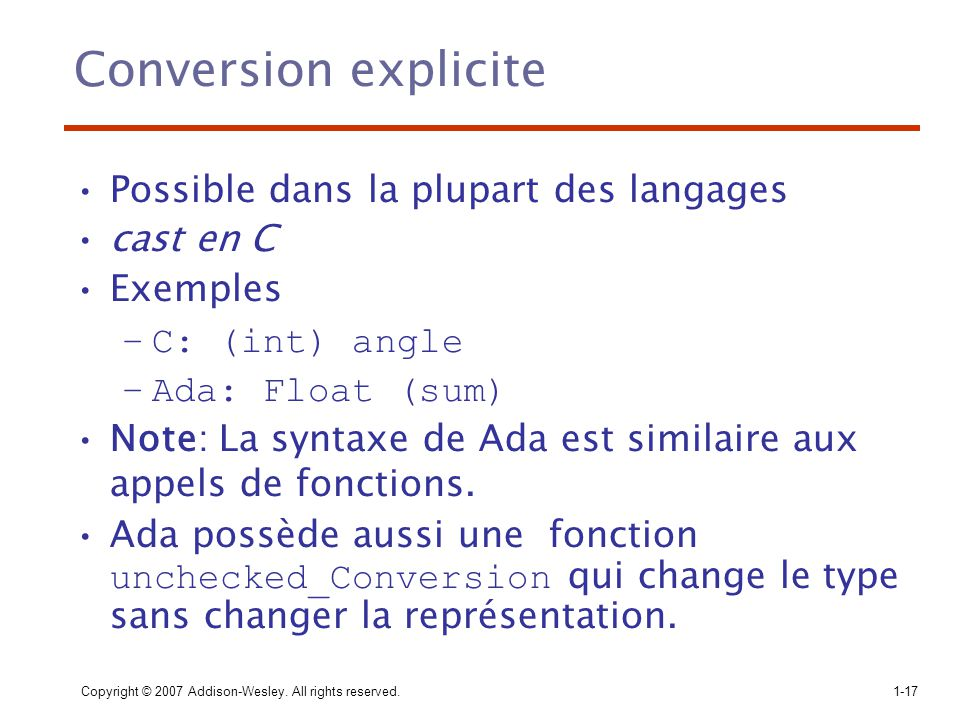 Conversion explicite Possible dans la plupart des langages cast en C