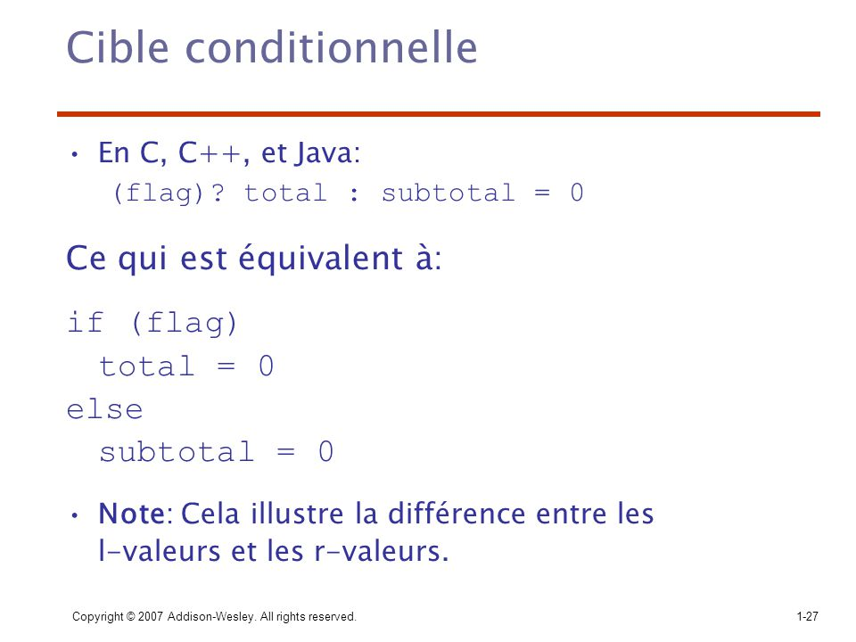 Cible conditionnelle Ce qui est équivalent à: if (flag) total = 0 else