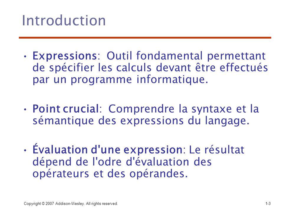 Introduction Expressions: Outil fondamental permettant de spécifier les calculs devant être effectués par un programme informatique.