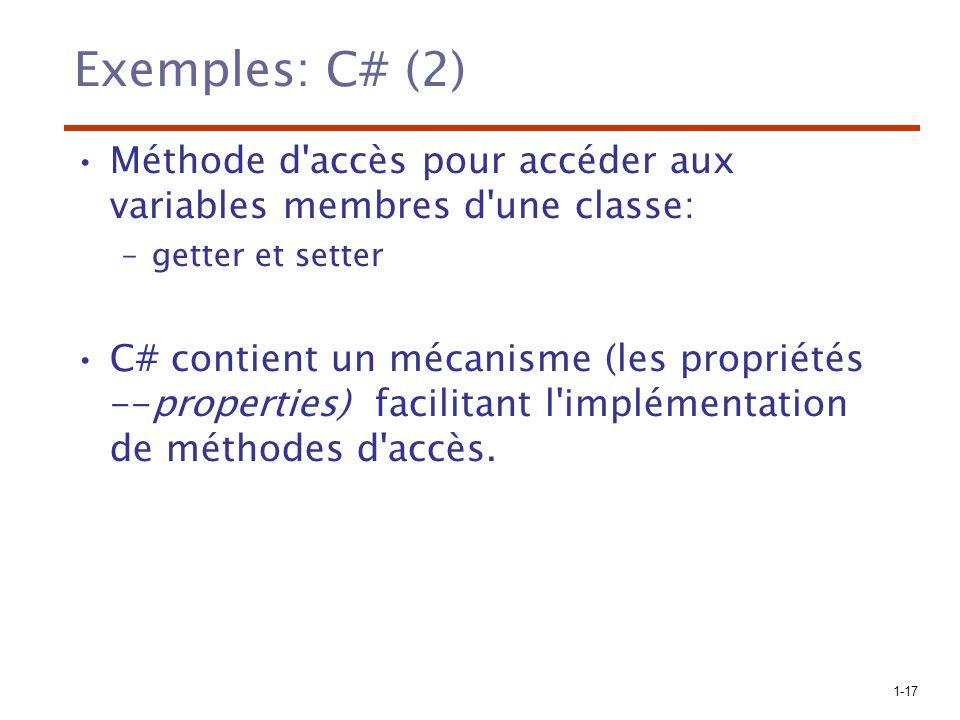 Exemples: C# (2) Méthode d accès pour accéder aux variables membres d une classe: getter et setter.