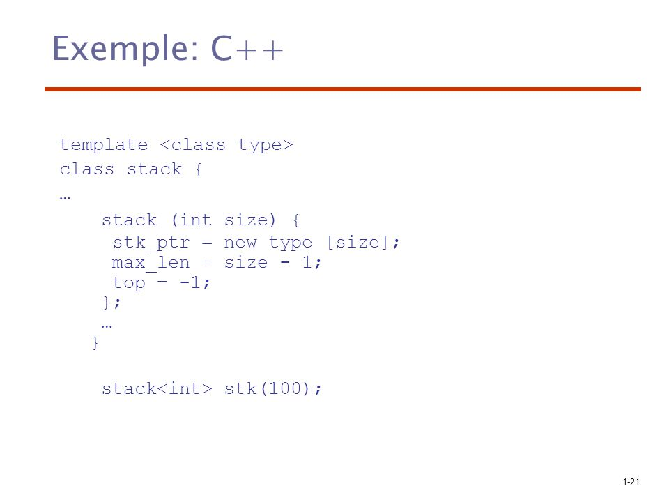 Exemple: C++ stack (int size) { stack<int> stk(100);