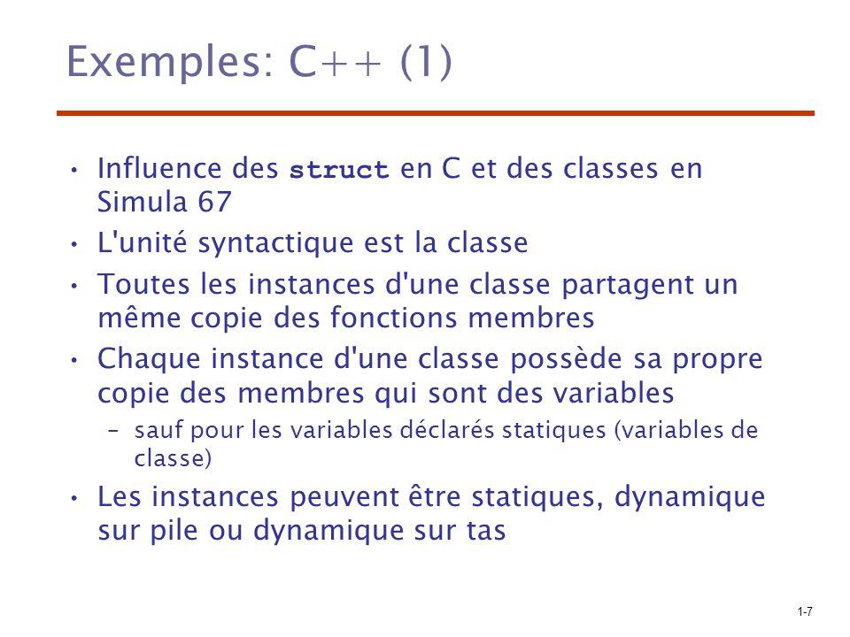 Exemples: C++ (1) Influence des struct en C et des classes en Simula 67. L unité syntactique est la classe.