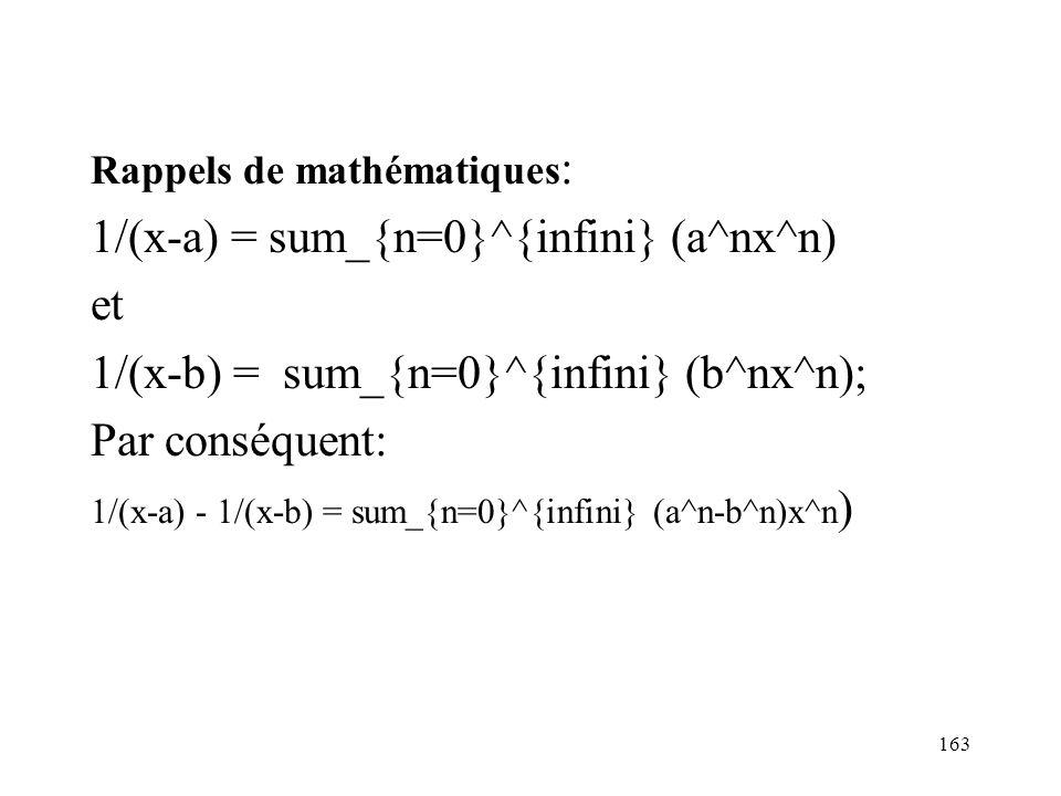 1/(x-a) = sum_{n=0}^{infini} (a^nx^n) et