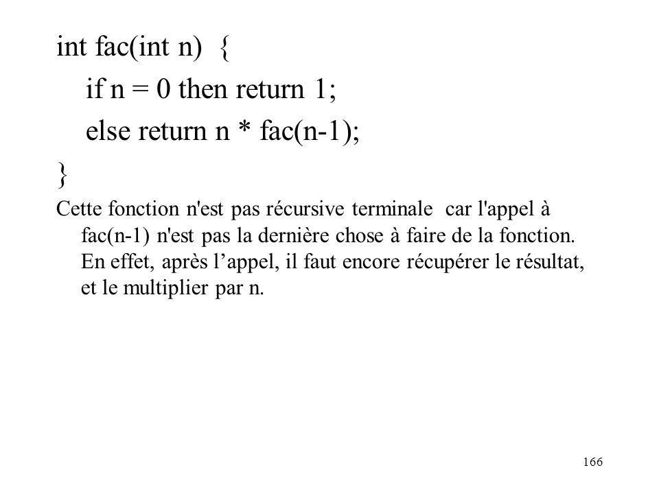 else return n * fac(n-1); }