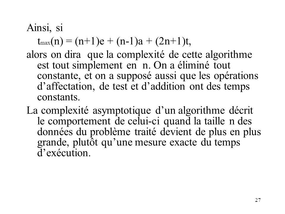 Ainsi, si tmax(n) = (n+1)e + (n-1)a + (2n+1)t,