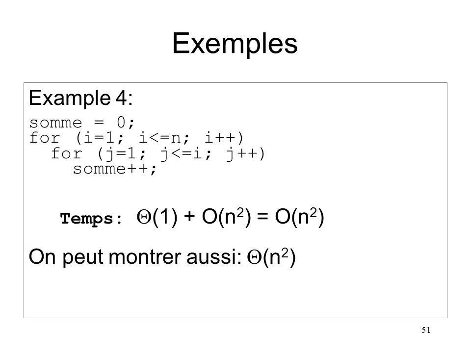 Exemples Example 4: On peut montrer aussi: Q(n2) somme = 0;