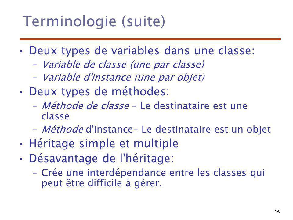 Terminologie (suite) Deux types de variables dans une classe: