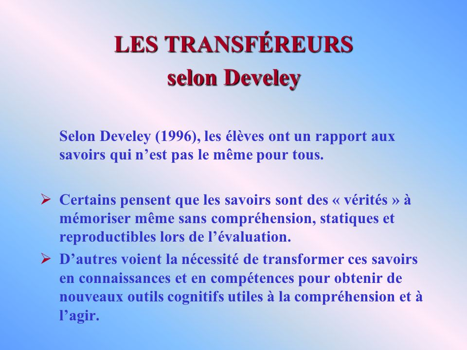 LES TRANSFÉREURS selon Develey