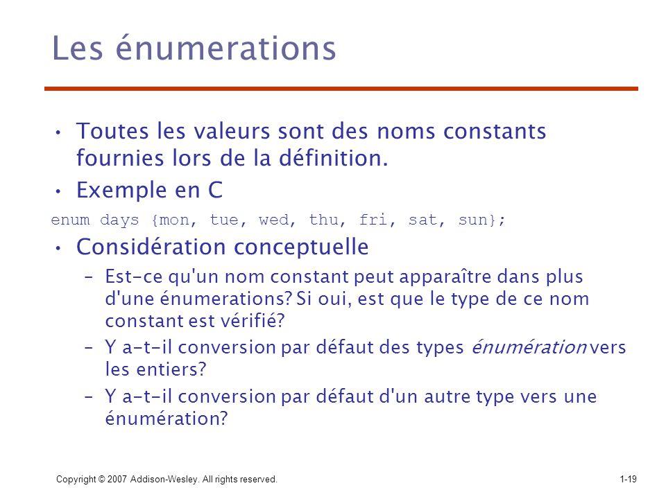 Les énumerations Toutes les valeurs sont des noms constants fournies lors de la définition. Exemple en C.