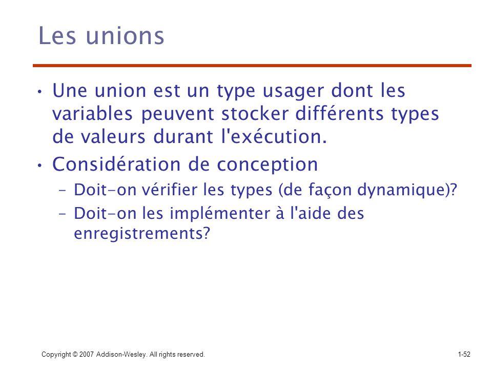 Les unions Une union est un type usager dont les variables peuvent stocker différents types de valeurs durant l exécution.