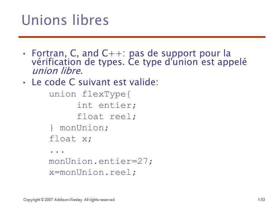 Unions libres Fortran, C, and C++: pas de support pour la vérification de types. Ce type d union est appelé union libre.
