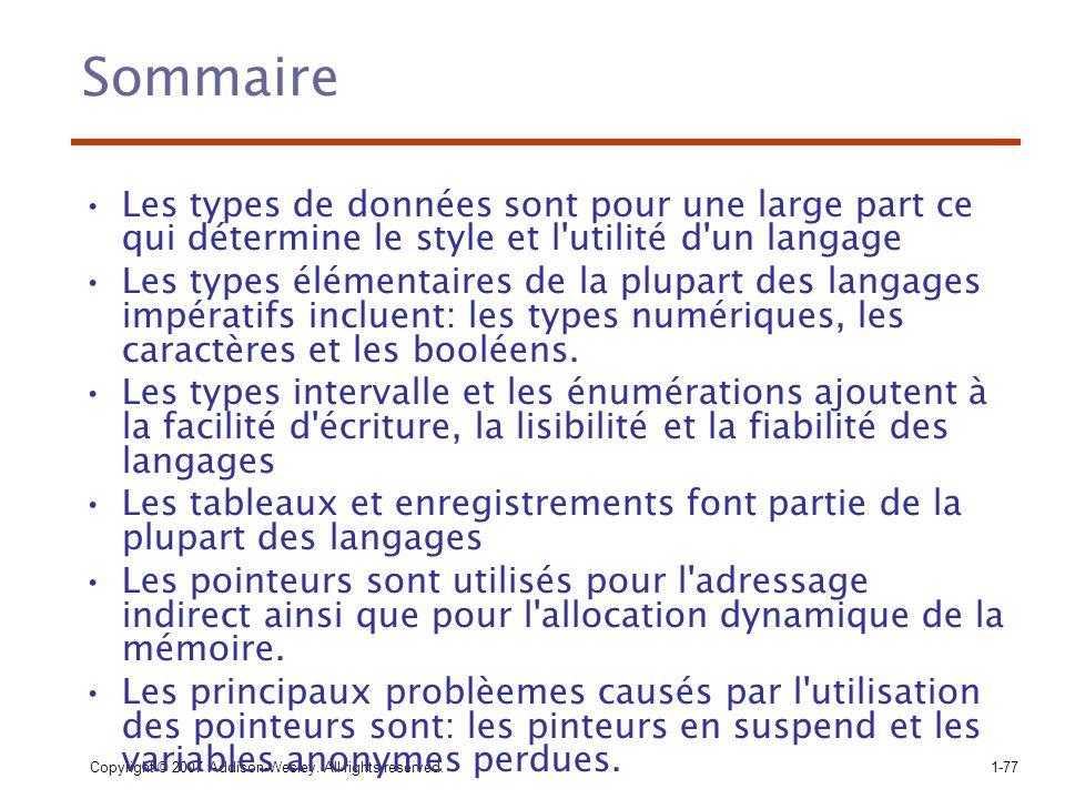 Sommaire Les types de données sont pour une large part ce qui détermine le style et l utilité d un langage.