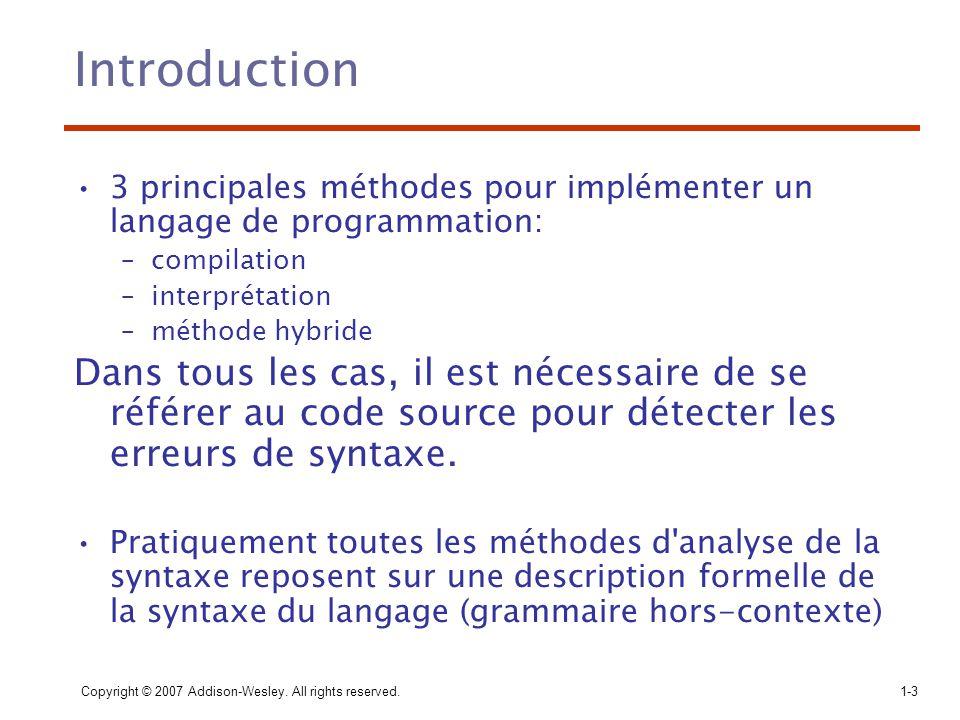 Introduction 3 principales méthodes pour implémenter un langage de programmation: compilation. interprétation.