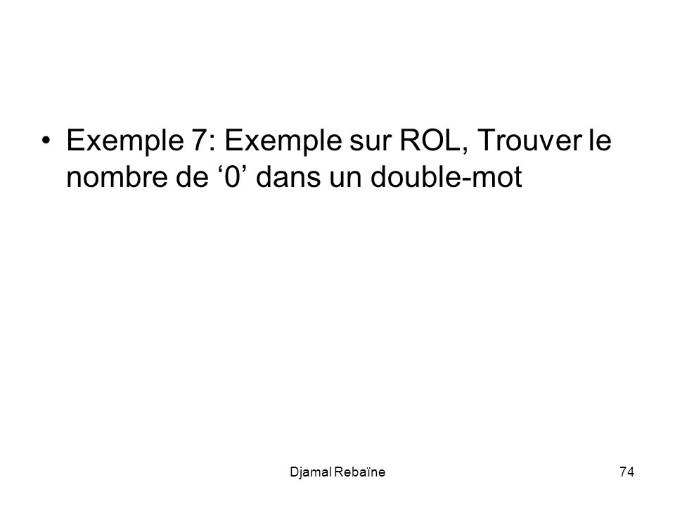 Exemple 7: Exemple sur ROL, Trouver le nombre de '0' dans un double-mot