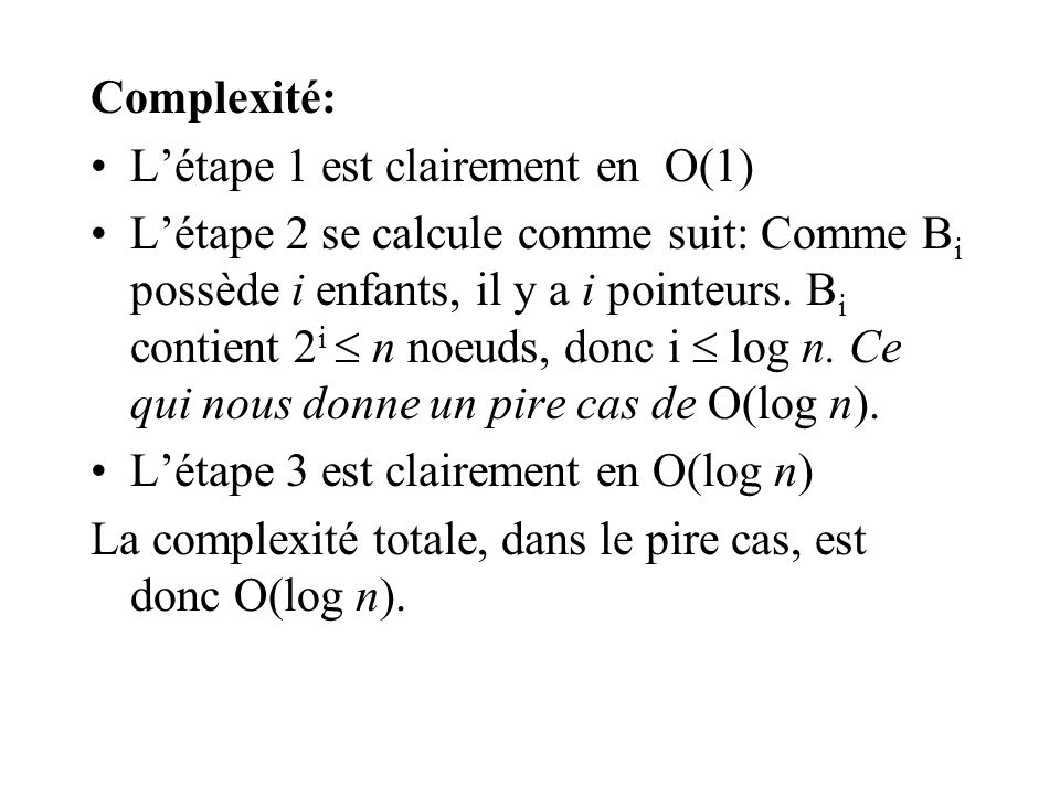 Complexité: L'étape 1 est clairement en O(1)
