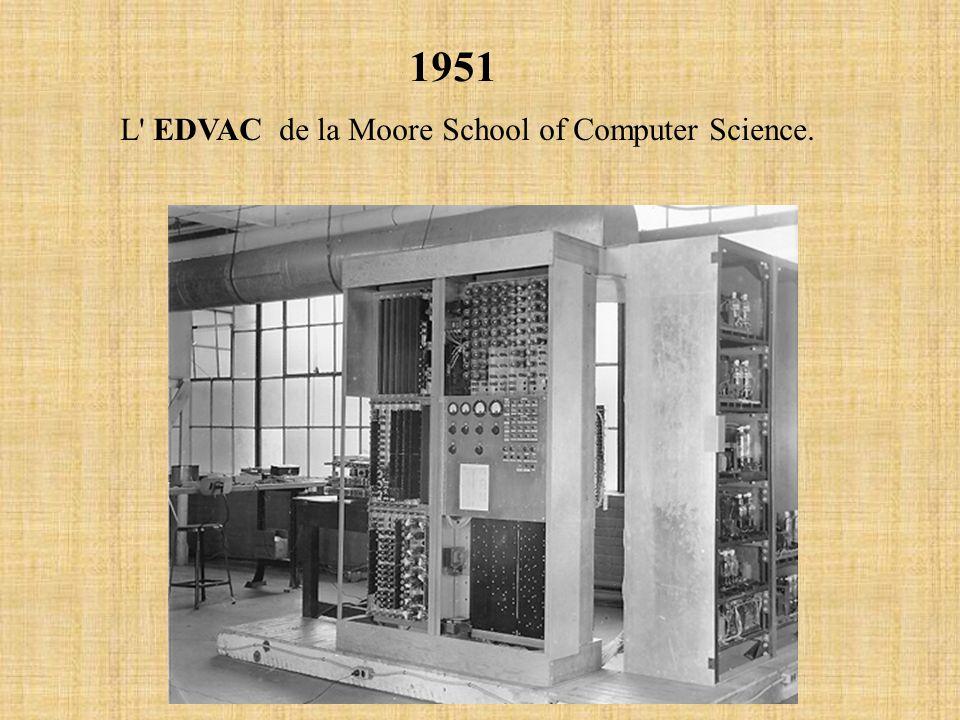 1951 L EDVAC de la Moore School of Computer Science.