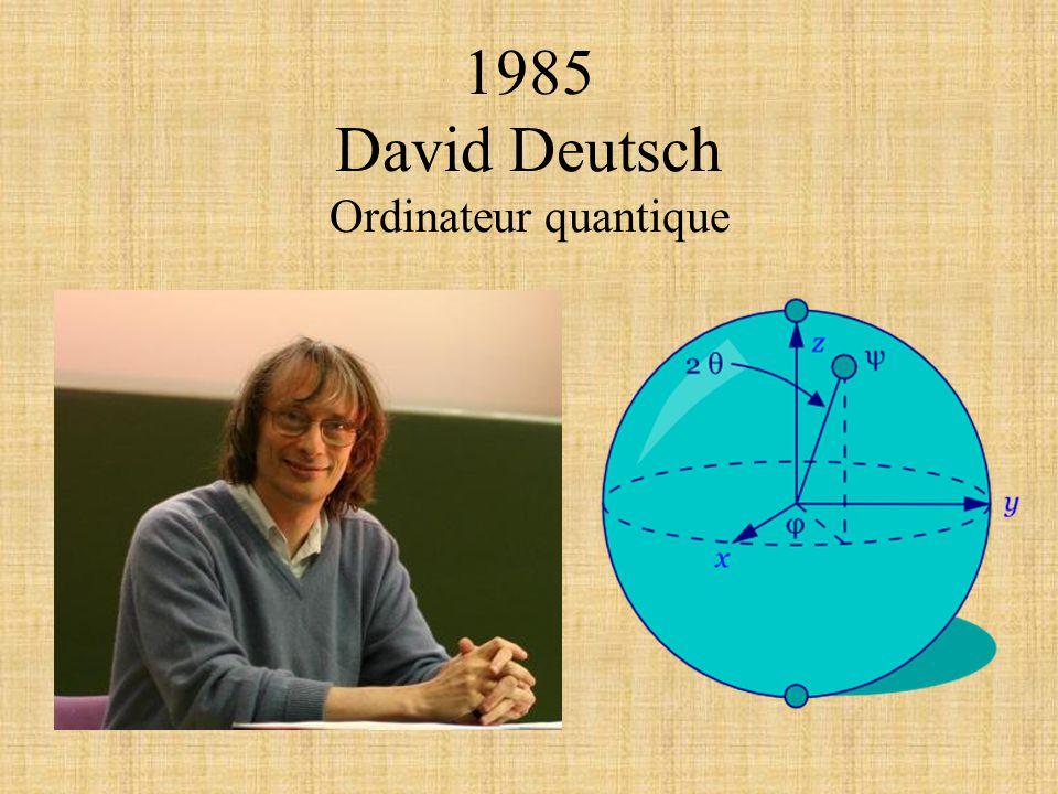 1985 David Deutsch Ordinateur quantique