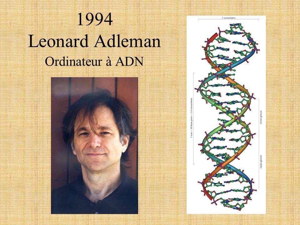 1994 Leonard Adleman Ordinateur à ADN
