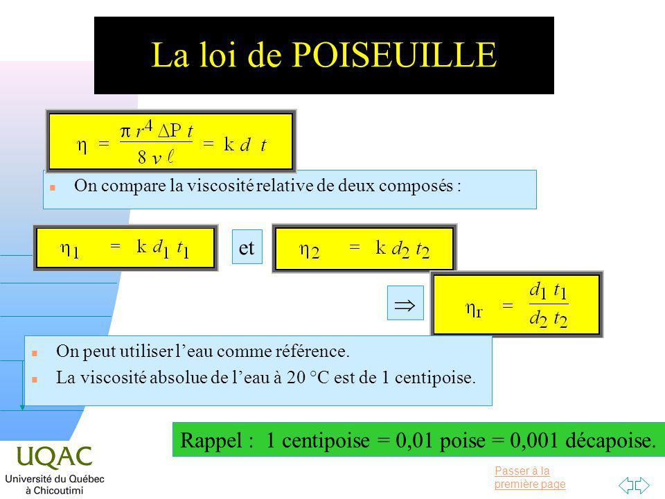 Rappel : 1 centipoise = 0,01 poise = 0,001 décapoise.