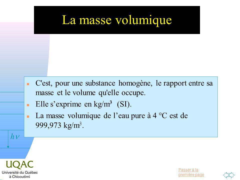 La masse volumique C est, pour une substance homogène, le rapport entre sa masse et le volume qu elle occupe.