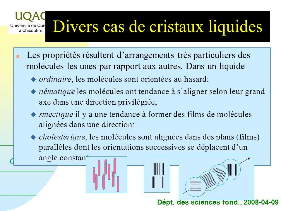 Divers cas de cristaux liquides